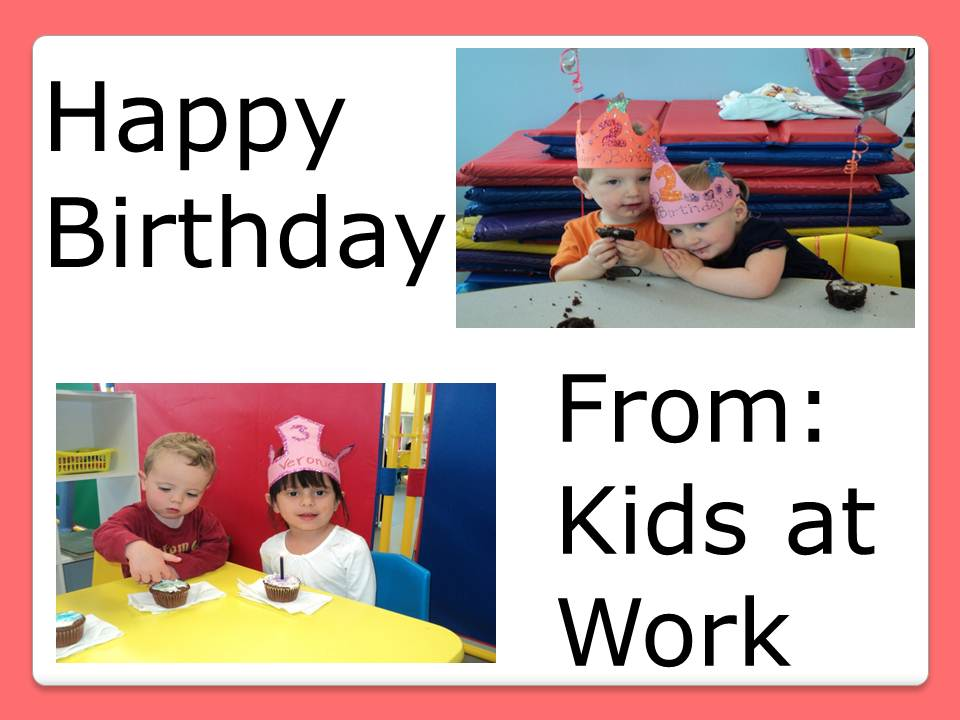 Happy Birthday from Kids at Work